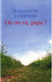 Couverture Où on va, Papa ? Editions France Loisirs 2009