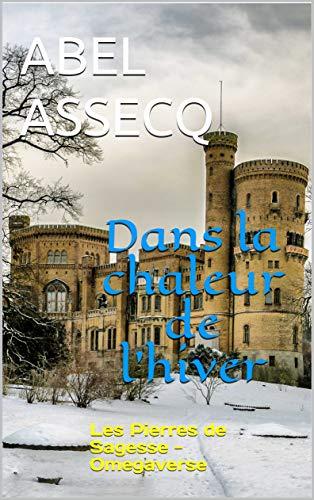 Couverture Les Pierres de Sagesse, tome 1 : Dans la chaleur de l'hiver