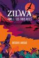 Couverture Zilwa : les trois rites  Editions Autoédité 2020