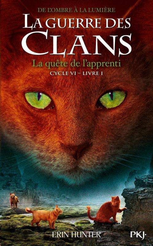 Couverture La guerre des clans, cycle 6 : De l'ombre à la lumière, tome 1 : La quête de l'apprenti