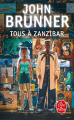 Couverture Tous à Zanzibar Editions Le Livre de Poche (Science-fiction) 1996