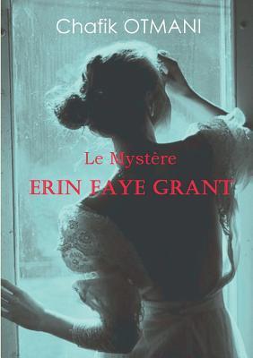Couverture Le Mystère Erin Faye Grant