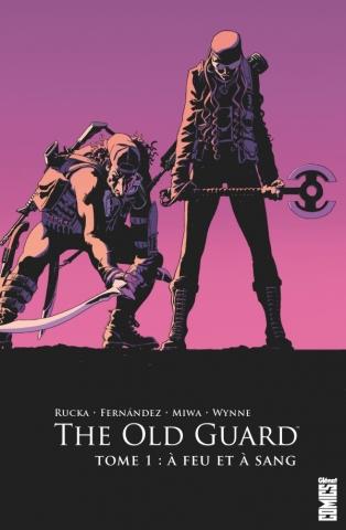 Couverture The Old Guard, tome 1 : A feu et à sang