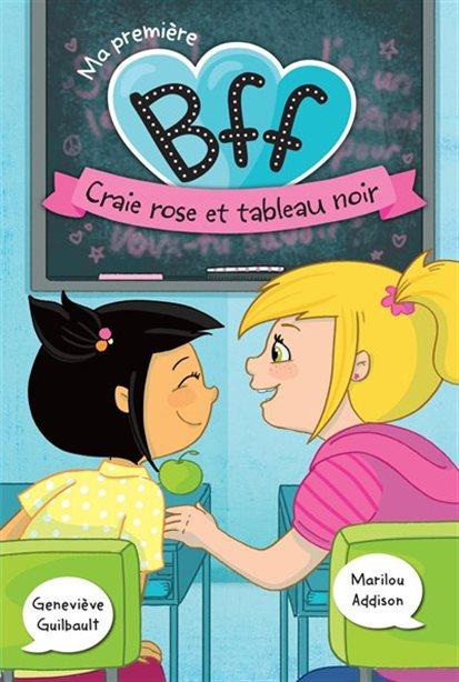 Couverture Ma première BFF, tome 2 : Craie rose et tableau noir