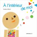 Couverture A l'intérieur de moi Editions Actes Sud junior / Colibris 2012