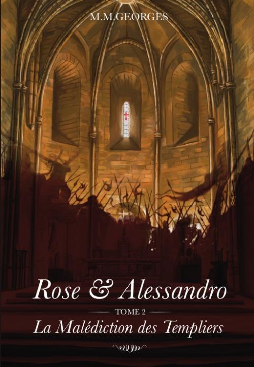 Couverture Rose & Alessandro, tome 2 : La Malédiction des Templiers