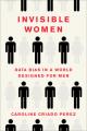 Couverture Femmes Invisibles : Comment le manque de données sur les femmes dessine un monde fait pour les hommes Editions Harry N. Abrams 2019