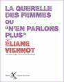 """Couverture La Querelle des femmes ou """"N'en parlons plus"""" Editions iXe (La petite ixe) 2019"""