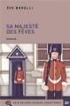 Couverture Sa majesté des fèves Editions Voir de Près 2019