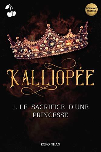Couverture Kalliopée, tome 1 : Le sacrifice d'une princesse