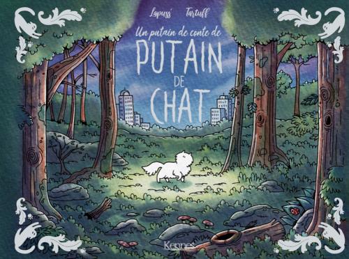 Couverture Les contes d'un putain de chat, tome 1 : Un putain de conte de putain de chat