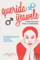 Couverture Chère Ijeawele : Un manifeste pour une éducation féministe Editions Dom Quixote 2018