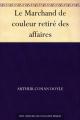Couverture Le Marchand de couleurs retiré des affaires Editions Une oeuvre du domaine public 2011