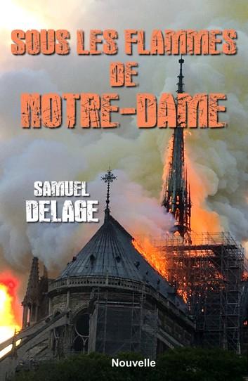 Couverture Sous les flammes de Notre-Dame