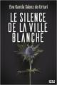 Couverture Le Silence de la ville blanche Editions Fleuve (Noir - Thriller) 2020