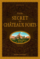Couverture Guide secret des châteaux forts  Editions Ouest-France (Guide Secret) 2018