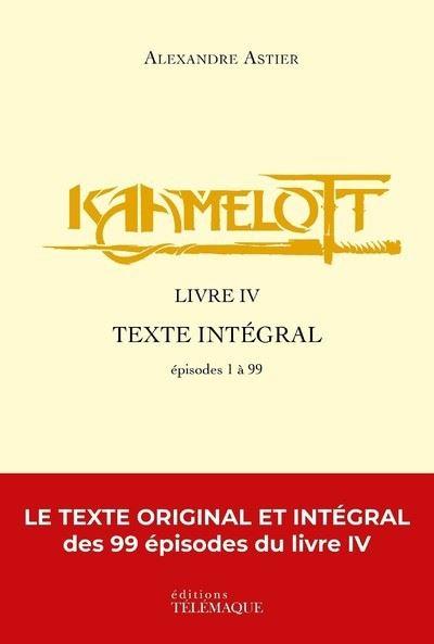 Couverture Kaamelott (Scripts), intégrale, tome 4 : Livre IV, épisodes 1 à 99