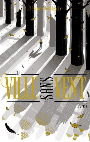 Couverture La Ville sans Vent, tome 2 : La Fille de la Forêt