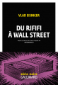 Couverture Du rififi à Wall Street Editions Gallimard  2020