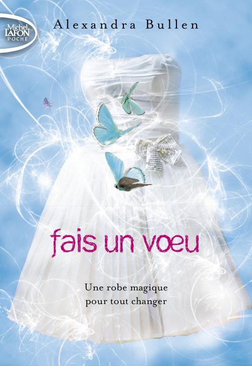 Couverture Fais un voeu, tome 1 : Une robe magique pour tout changer