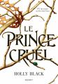 Couverture Le Peuple de l'Air, tome 1 : Le Prince cruel Editions Rageot 2020