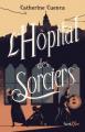 Couverture L'Hôpital des Sorciers  Editions Scrineo 2020