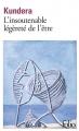 Couverture L'insoutenable légèreté de l'être Editions Folio  1990