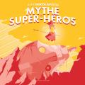 Couverture Mythe & Super-héros Editions Les Moutons Electriques (Bibliothèque des miroirs) 2020