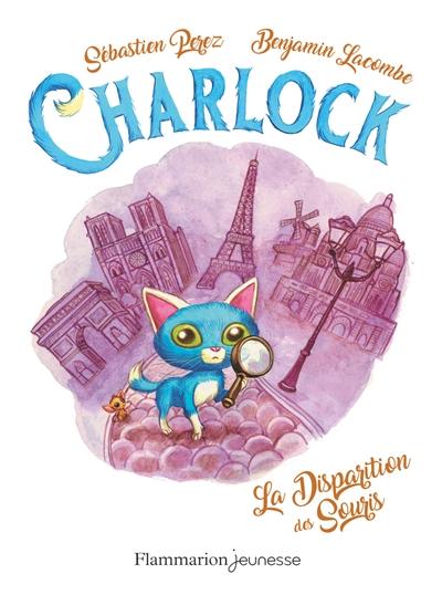 Couverture Charlock, tome 1 : La disparition des souris