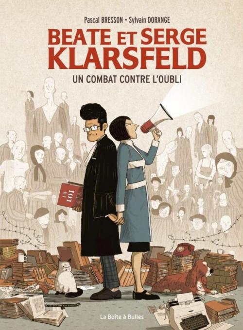 Couverture Beate et Serge Klarsfeld : un combat contre l'oubli