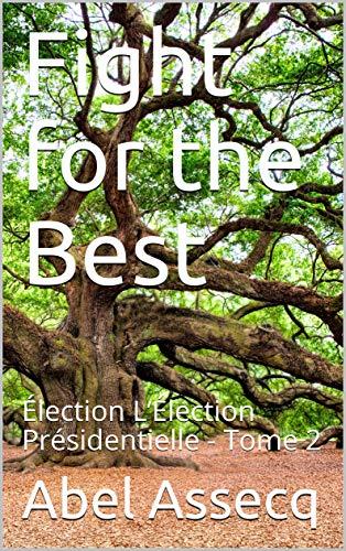 Couverture L'Élection présidentielle, tome 2 : Fight for the best