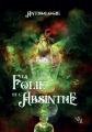 Couverture La Folie et l'Absinthe Editions Noir d'absinthe 2019