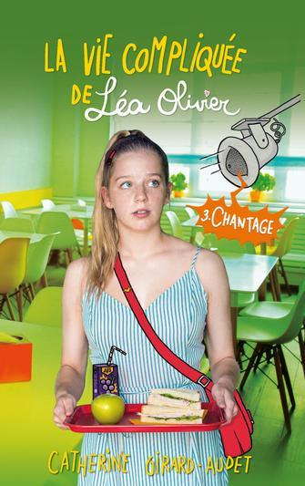 Couverture La vie compliquée de Léa Olivier, tome 03 : Chantage