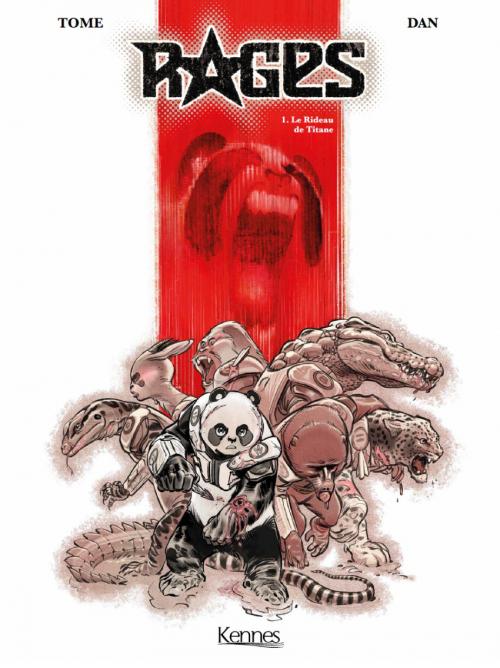 Couverture Rages, tome 1 : Le rideau de titane