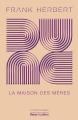 Couverture Le cycle de Dune (6 tomes), tome 6 : La maison des mères Editions Robert Laffont (Ailleurs & demain) 2020
