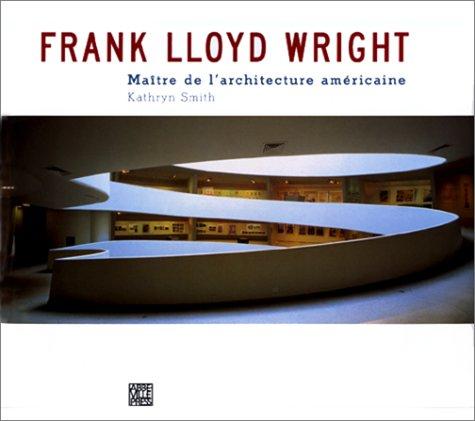 Couverture Frank Lloyd Wright : Maître de l'architecture américaine