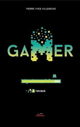 Couverture Gamer, tome 9 : Toxique
