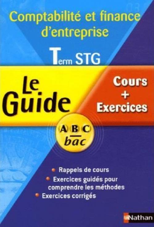 Couverture Le Guide ABC Comptabilité et finance d'entreprise Term STG - Cours + Exercices
