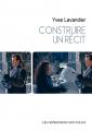 Couverture Construire un récit Editions Les Impressions Nouvelles 2019