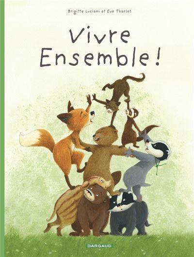 Couverture La famille Blaireau Renard présente, tome 3 : Vivre ensemble !