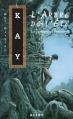 Couverture La Tapisserie de Fionavar, tome 1 : L'Arbre de l'été Editions Alire (Fantasy) 2002