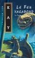 Couverture La Tapisserie de Fionavar, tome 2 : Le Feu vagabond Editions Alire (Fantasy) 2002