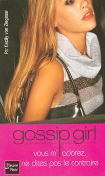 Couverture Gossip girl, tome 02 : Vous m'adorez, ne dites pas le contraire
