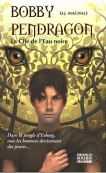 Couverture Bobby Pendragon, tome 05 : La Cité de l'Eau noire