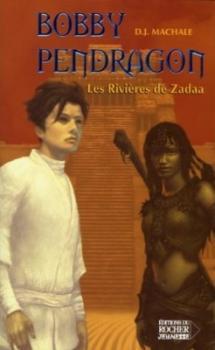 Couverture Bobby Pendragon, tome 06 : Les Rivières de Zadaa
