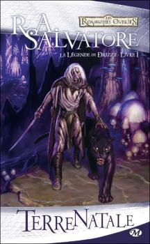 Couverture Les Royaumes Oubliés : La Légende de Drizzt, tome 01 : Terre Natale