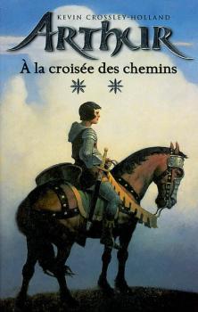 Couverture Arthur, tome 2 : Arthur à la croisée des chemins