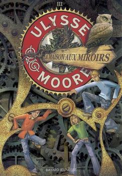 Couverture Ulysse Moore, tome 03 : La maison aux miroirs