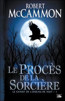 Couverture Le chant de l'oiseau de nuit, tome 1 : Le procès de la sorcière