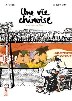 Couverture Une vie chinoise, tome 2 : Le temps du parti